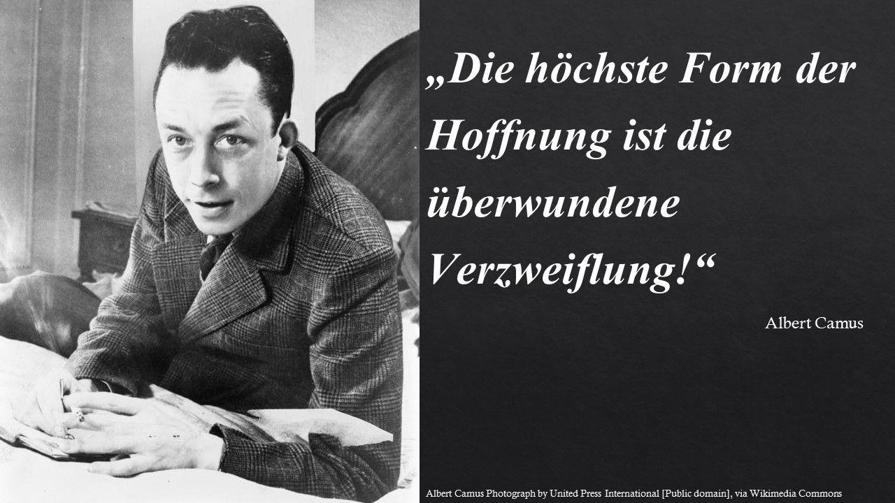 """Albert Camus """"Die höchste Form der Hoffnung ..."""""""