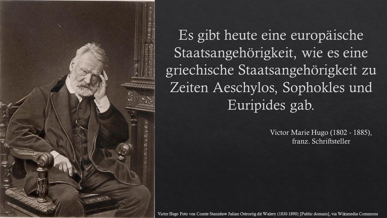 Es gibt heute eine europäische Staatsangehörigkeit ... Victor Hugo; Europa; #SalonEuropa