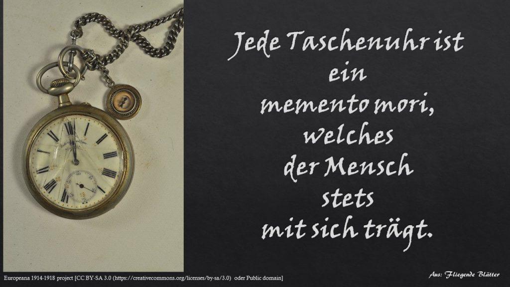 Zitat: Jede Taschenuhr ist ein memento mori