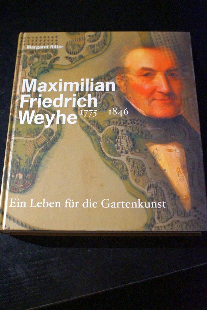 Maximilian Friedrich Weyhe - ein Leben für die Gartenkunst