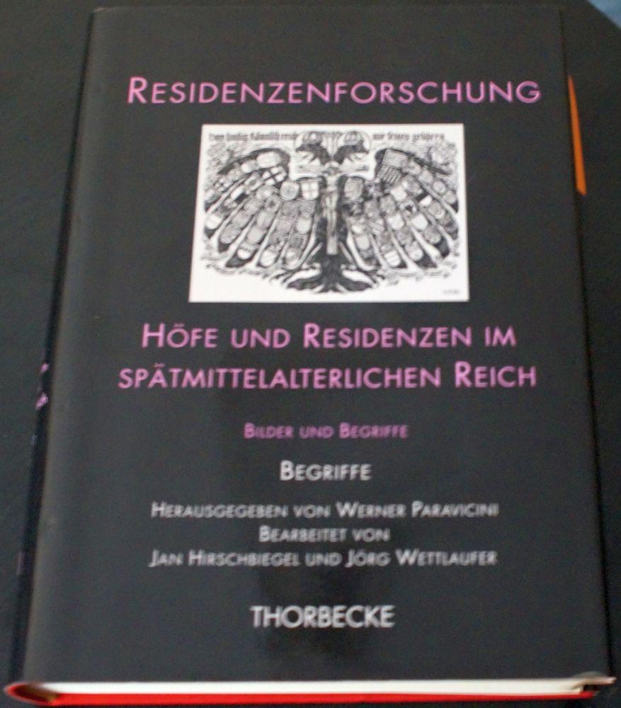 Residenzenforschung: Höfe und Residenzen im spätmittelaterlichen Reich