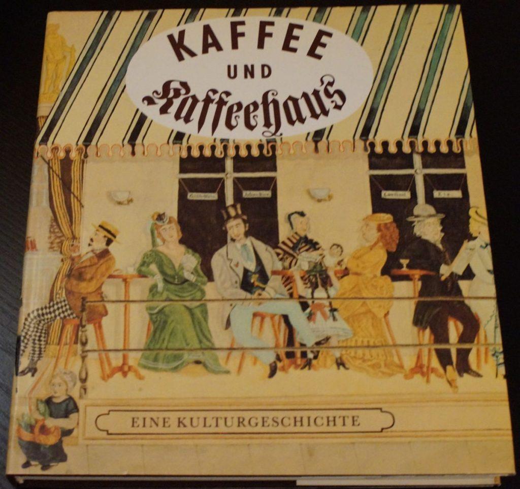 Kaffee und Kaffehaus - eine Kulturgeschichte