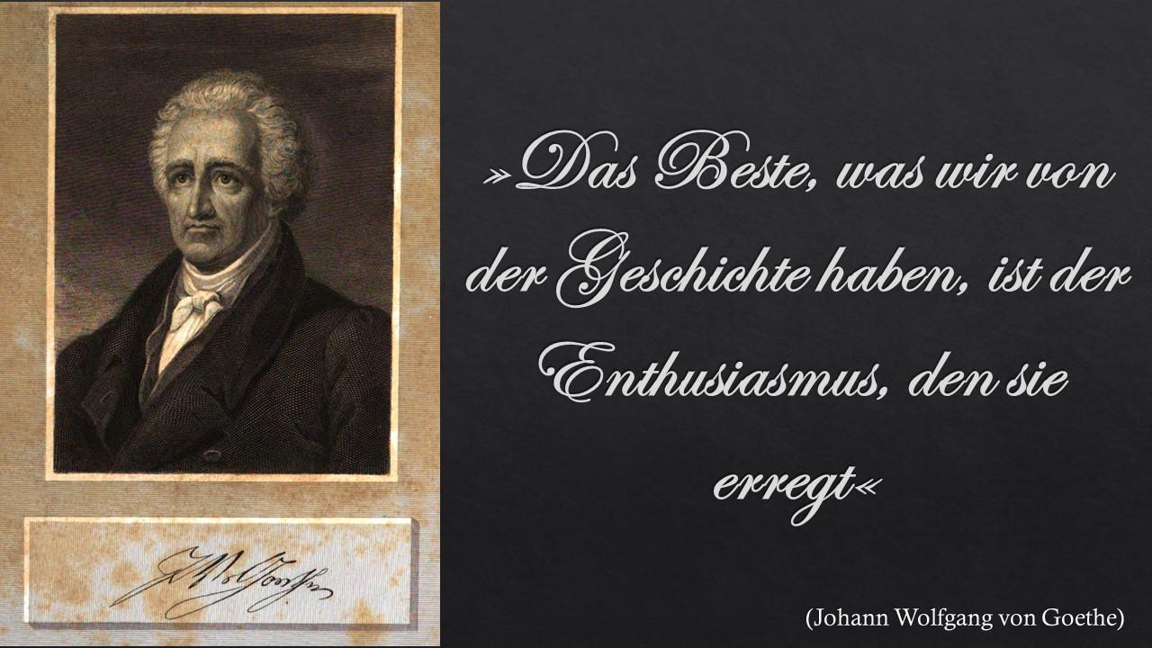 Goethe über das Beste, das wir von der Geschichte haben