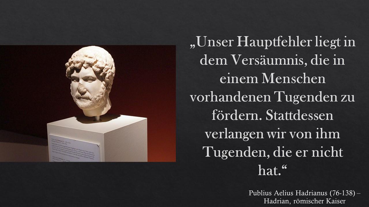 Kaiser Hadrian über Fehler und Versäumnisse