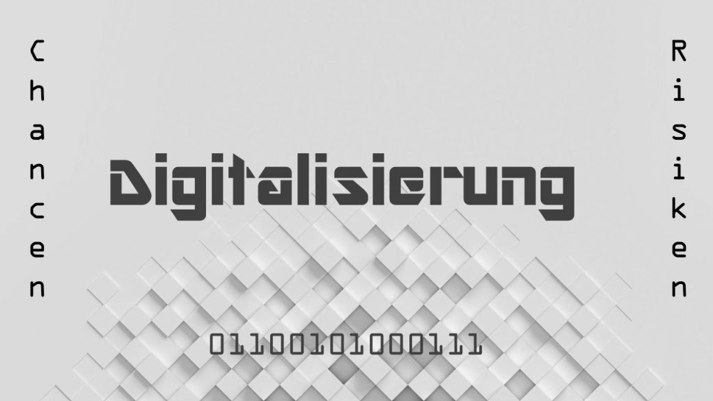 Digitalisierung - Chancen, Risiken, Kultur, Definition
