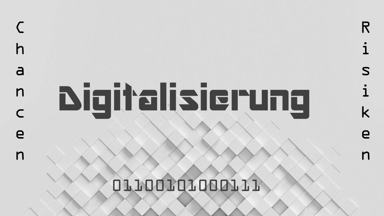 Digitalisierung - Chancen, Risiken, Kultur, Definition