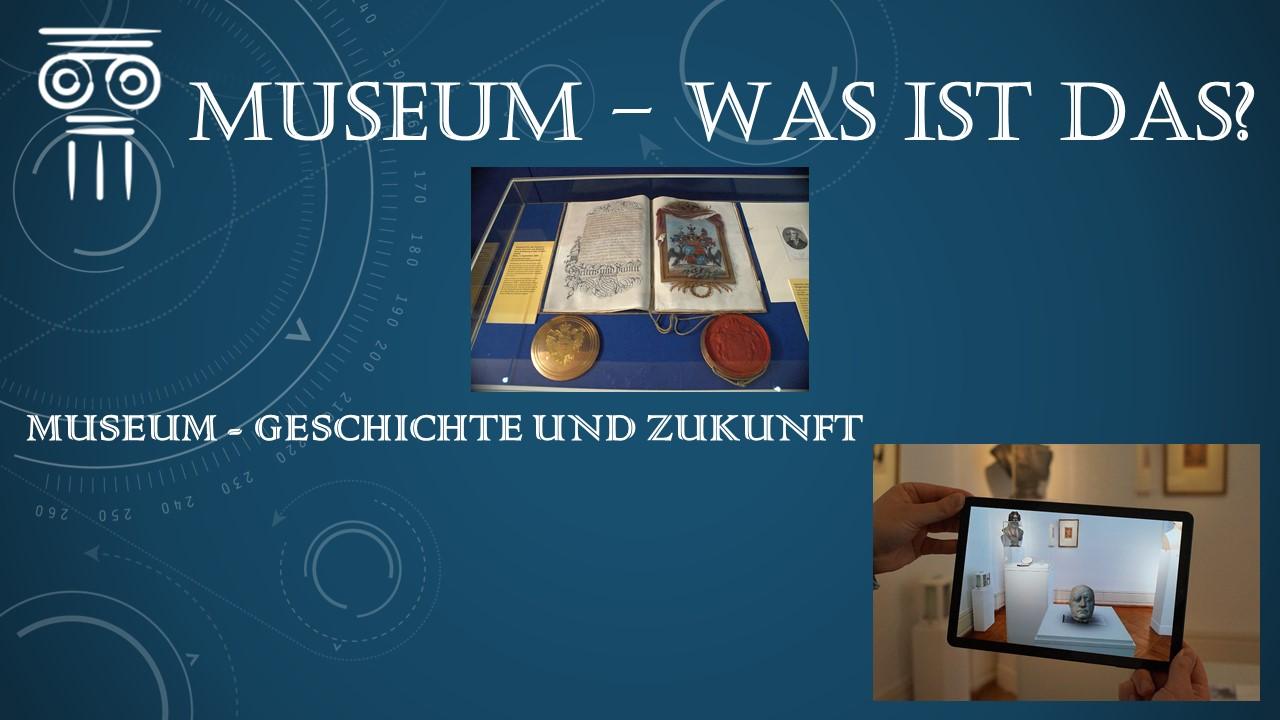 Museum Was ist das? Geschichte und Zukunft