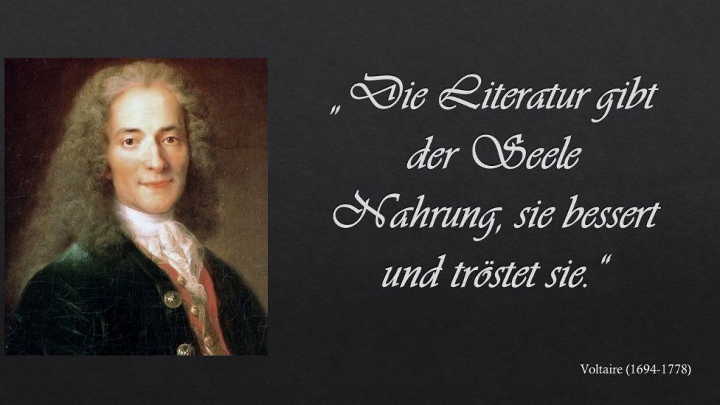 Voltaire: Die Literatur gibt der Seele Nahrung